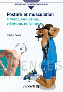Posture Et Musculation ; Initiation, Reeducaion, Prevention, Performance