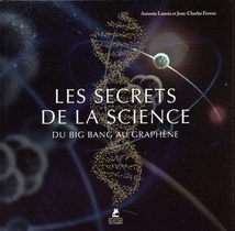 Les Secrets De La Science ; Du Big Bang Au Graphene