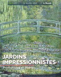 Jardins Impressionnistes : Promenades En Liberte