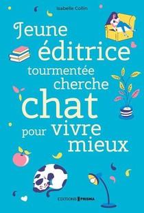 Jeune Editrice Tourmentee Cherche Chat Pour Vivre Mieux
