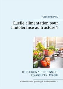 Quelle Alimentation Pour L'intolerance Au Fructose ?