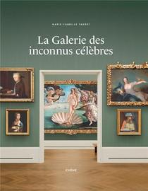 La Galerie Des Inconnus Celebres