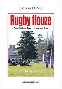 Rugby Flouze - Des Resistants Aux Mercenaires