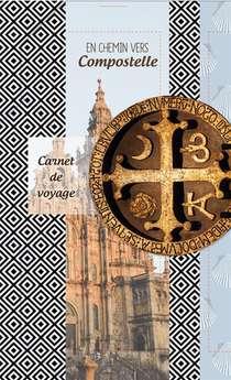 En Chemin Vers Compostelle ; Carnet De Voyage