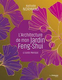 Mon Jardin Feng Shui ; Cahier Pratique