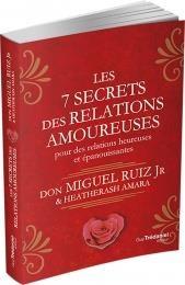 Les 7 Secrets Des Relations Amoureuses ; Pour Des Relations Heureuses Et Epanouissantes