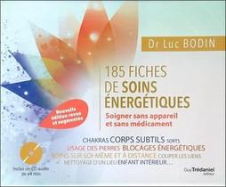 185 Fiches De Soins Energetiques ; Soigner Sans Appareil Et Sans Medicament