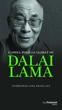 L'appel Pour Le Climat Du Dalai-lama ; Entretiens Avec Franz Alt