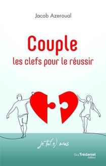 Couple : Les Clefs Pour Le Reussir