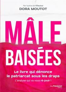 Males Baisees - Le Livre Qui Denonce Le Patriarcat Sous Les Draps