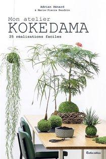 Mon Atelier Kokedama ; 25 Realisations Faciles