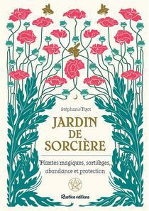 Jardin De Sorciere ; Plantes Magiques, Sortileges, Abondance Et Proctection