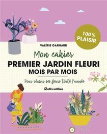 Mon Cahier Premier Jardin Fleuri Mois Par Mois