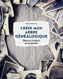 Creer Mon Arbre Genealogique : Retracer L'histoire De Ma Famille
