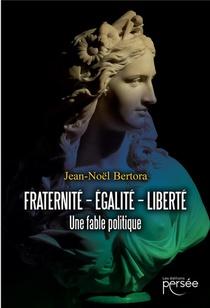 Fraternite - Egalite - Liberte
