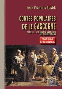 Contes Populaires De La Gascogne T.2 : Les Contes Mystiques, Les Superstitions