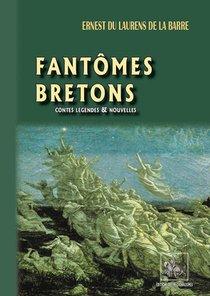 Fantomes Bretons : Contes Legendes Et Nouvelles