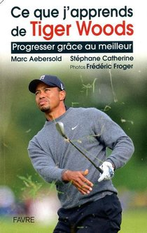 Ce Que J'apprends De Tiger Woods