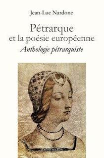 Petrarque Et La Poesie Europeenne ; Anthologie Petrarquiste