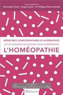 Les 20 Grandes Questions Pour Comprendre... L'homeopathie