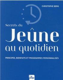Secrets Du Jeune Au Quotidien : Principes, Bienfaits Et Programmes Personnalises