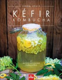 Kefir, Kombucha Et Autres Boissons Fermentees