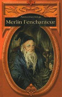 Petites Histoires De... ; Merlin L'enchanteur