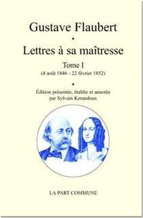 Lettres A Sa Maitresse T.1 (4 Aout 1846 - 22 Fevrier 1852)