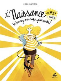 La Naissance En Bd T.1 ; Decouvrez Vos Super Pouvoirs !