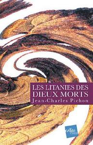 Les Litanies Des Dieux Morts - Poemes Et Proses