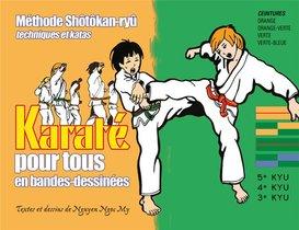 Karate Pour Tous En Bandes-dessinees ; Methode Shotokan-ryu ; Techniques Et Katas