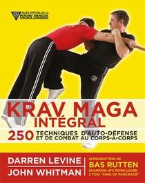 Krav Maga Integral ; 250 Techniques D'auto-defense Et De Combat Au Corps-a-corps