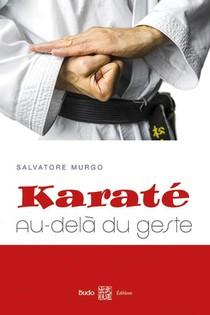 Karate ; Au-dela Du Geste