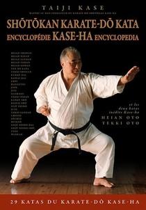Shotokan Karate-do Kata ; Encyclopedie Kase-ha