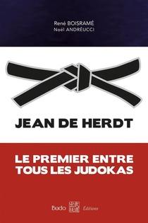 Jean De Herdt ; Le Premier Entre Tous Les Judokas