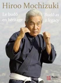 Hiroo Mochizuki, Le Budo En Heritage