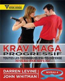 Krav Maga Progressif ; Toutes Les Techniques D'auto-defense Niveau 4 ; Ceinture Bleue