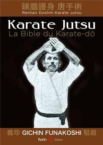 Karate Jutsu ; La Bible Du Karate-do