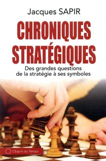 Chroniques Strategiques ; Des Grandes Questions De La Strategie A Ses Symboles