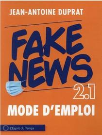 Fake News : 2.1 Mode D'emploi