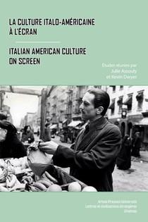 La Culture Italo-americaine A L'ecran/italian American Culture On Screen