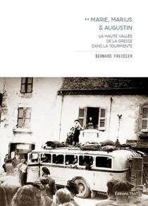 Marie, Marius & Augustin T. 2 ; La Haute Vallee De La Gresse Dans La Tourmente