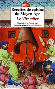 Recettes De Cuisine Du Moyen Age ; Le Vivendier