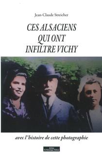 Ces Alsaciens Qui Ont Infiltre Vichy