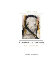 Rencontres Et Partis Pris : Ecrits Sur L'art 1976-2020
