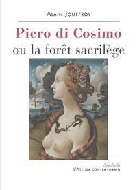 Piero Di Cosimo Ou La Foret Sacrilege