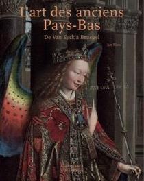 L'art Des Anciens Pays-bas : De Van Eyck A Bruegel