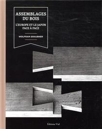 Assemblages Du Bois ; L'europe Et Le Japon Face A Face