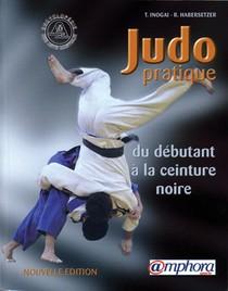 Judo Pratique ; Du Debutant A La Ceinture Noire