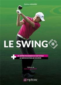 Le Swing ; Arrets Sur Images ; Les Reperes Techniques Du Haut Niveau...